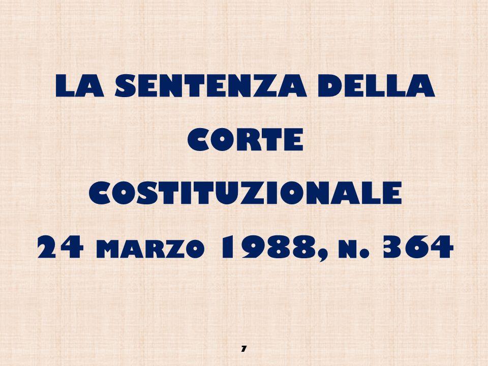 LA SENTENZA DELLA CORTE COSTITUZIONALE 24 MARZO 1988, N. 364 7