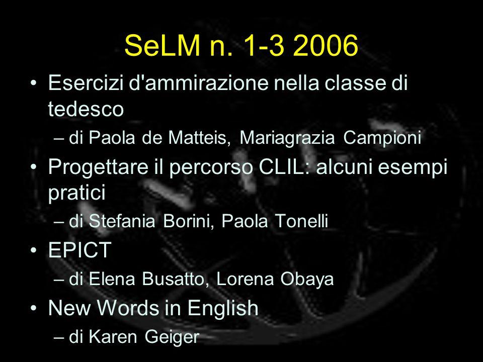 SeLM n. 1-3 2006 Esercizi d'ammirazione nella classe di tedesco –di Paola de Matteis, Mariagrazia Campioni Progettare il percorso CLIL: alcuni esempi