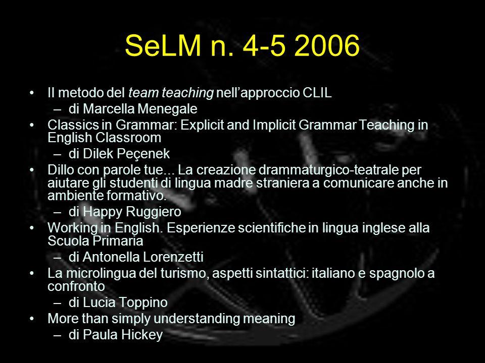 SeLM n. 4-5 2006 Il metodo del team teaching nellapproccio CLIL –di Marcella Menegale Classics in Grammar: Explicit and Implicit Grammar Teaching in E