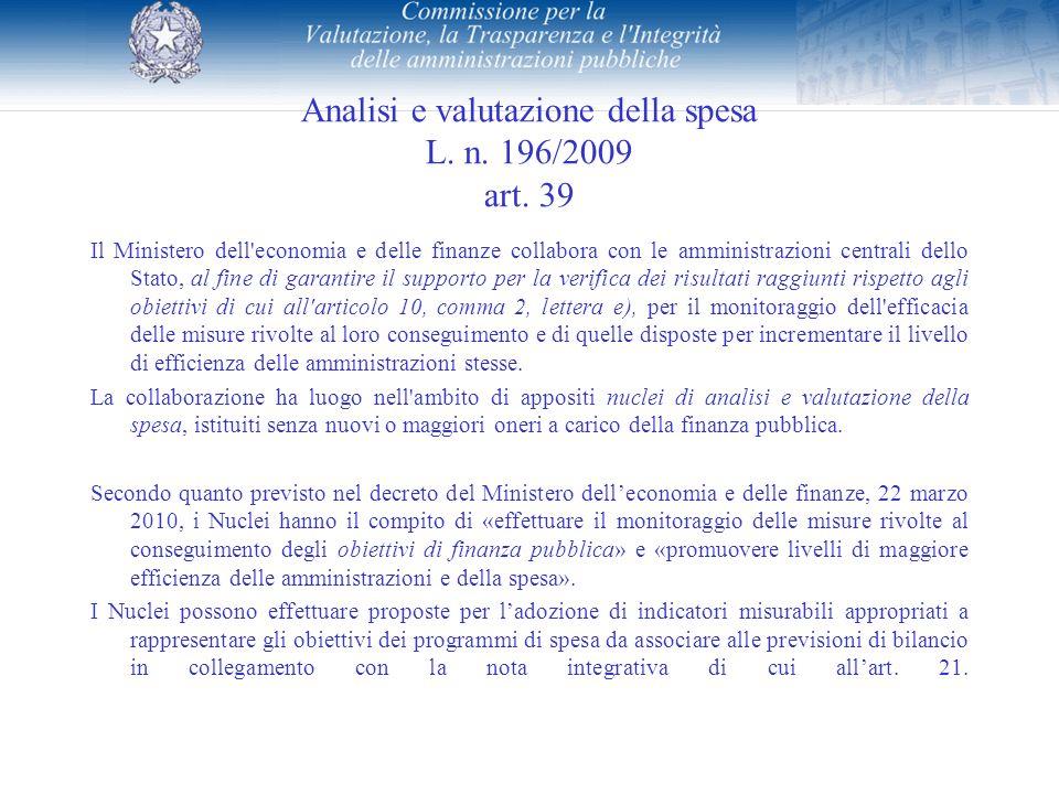 Analisi e valutazione della spesa L. n. 196/2009 art. 39 Il Ministero dell'economia e delle finanze collabora con le amministrazioni centrali dello St