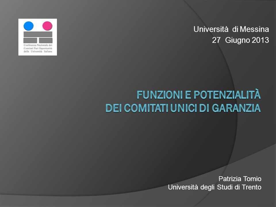 Università di Messina 27 Giugno 2013 Patrizia Tomio Università degli Studi di Trento
