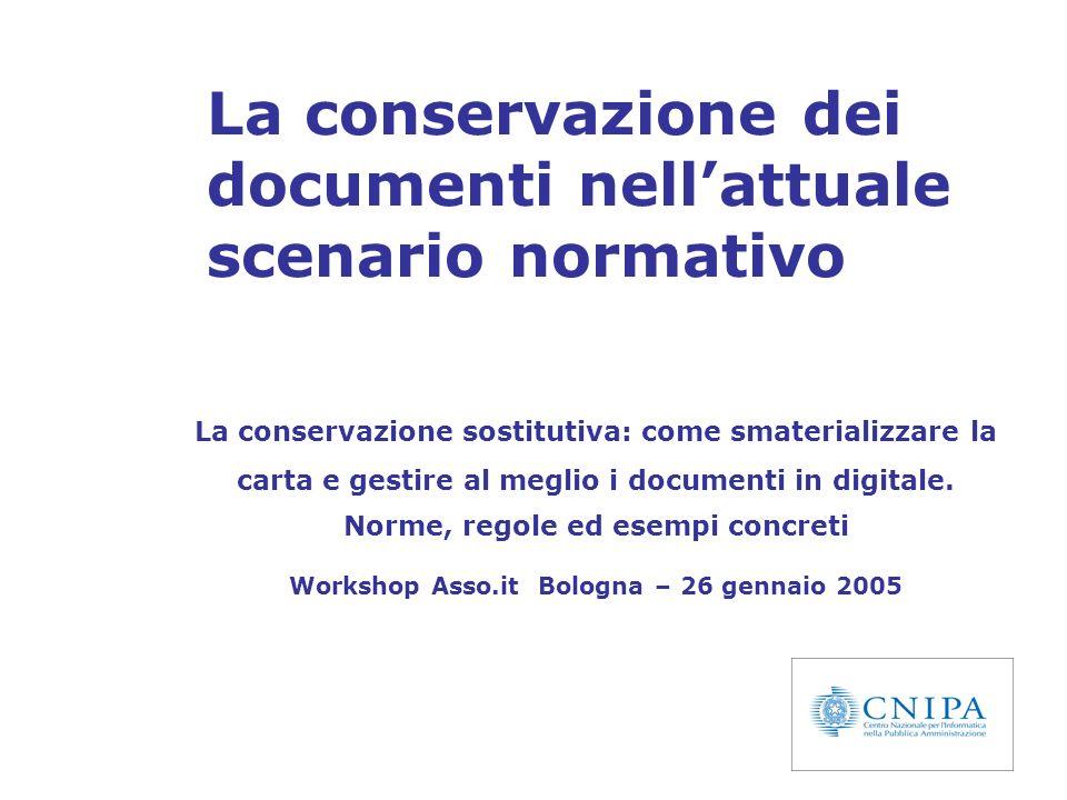 1 La conservazione dei documenti nellattuale scenario normativo La conservazione sostitutiva: come smaterializzare la carta e gestire al meglio i docu
