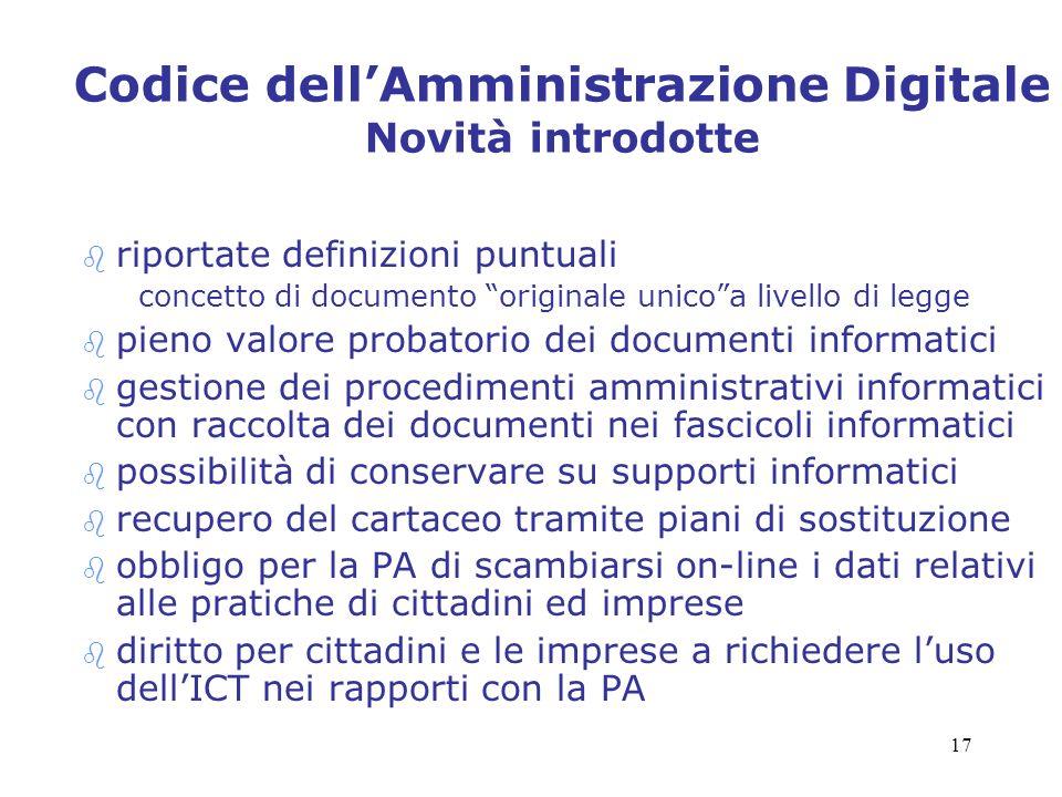 17 Codice dellAmministrazione Digitale Novità introdotte b riportate definizioni puntuali concetto di documento originale unicoa livello di legge b pi