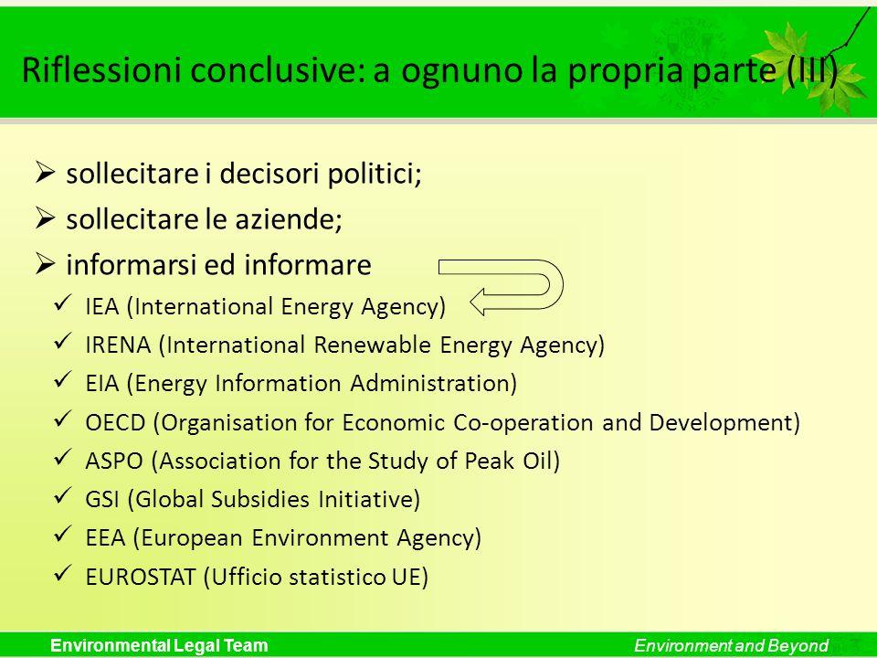 Environmental Legal TeamEnvironment and Beyond Riflessioni conclusive: a ognuno la propria parte (III) sollecitare i decisori politici; sollecitare le