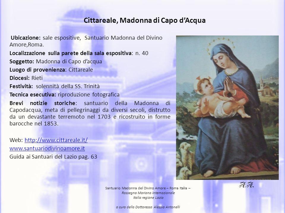 Cittareale, Madonna di Capo dAcqua Location: expositive rooms, Santuario Madonna of Divino Amore, Rome.