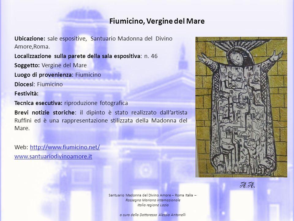 Fiumicino, Virgin of the Sea Location : expositive rooms, Santuario Madonna of Divino Amore, Rome.
