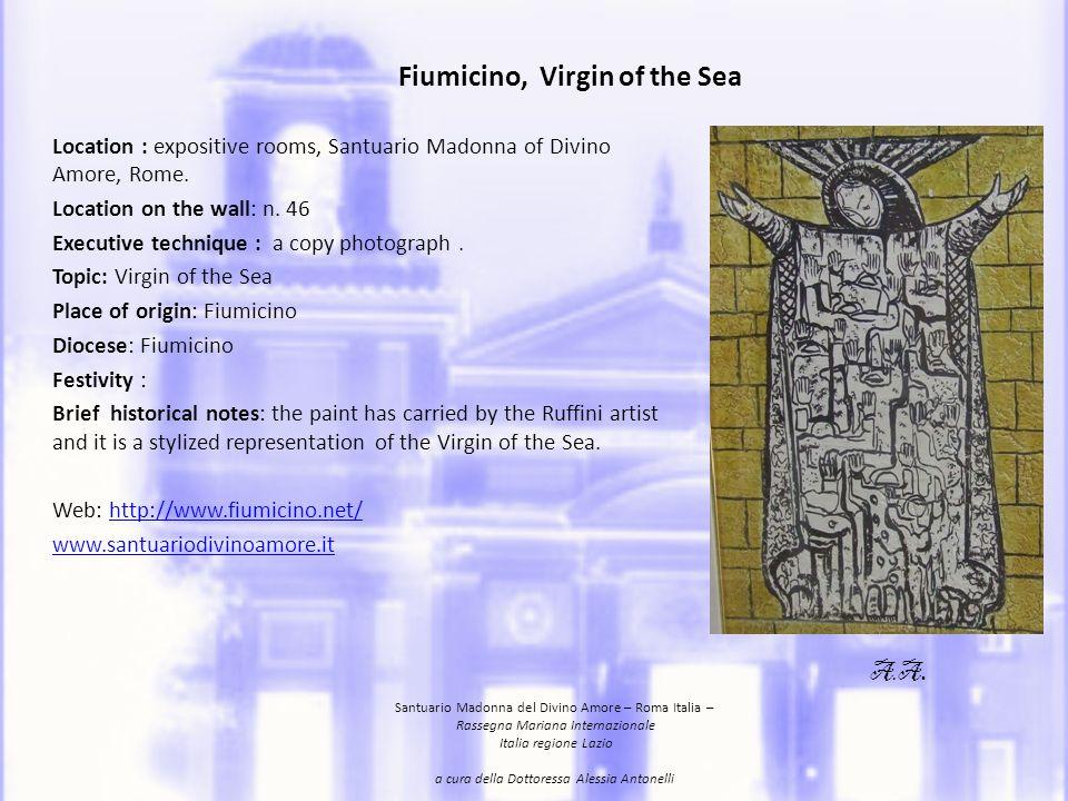 Fiumicino, Virgen del Mare Localizaciòn en el Santuario Madonna del Divino Amore: zona de museo Ubicaciòn sorbe la pared del espositiva de habitaciòn: n.