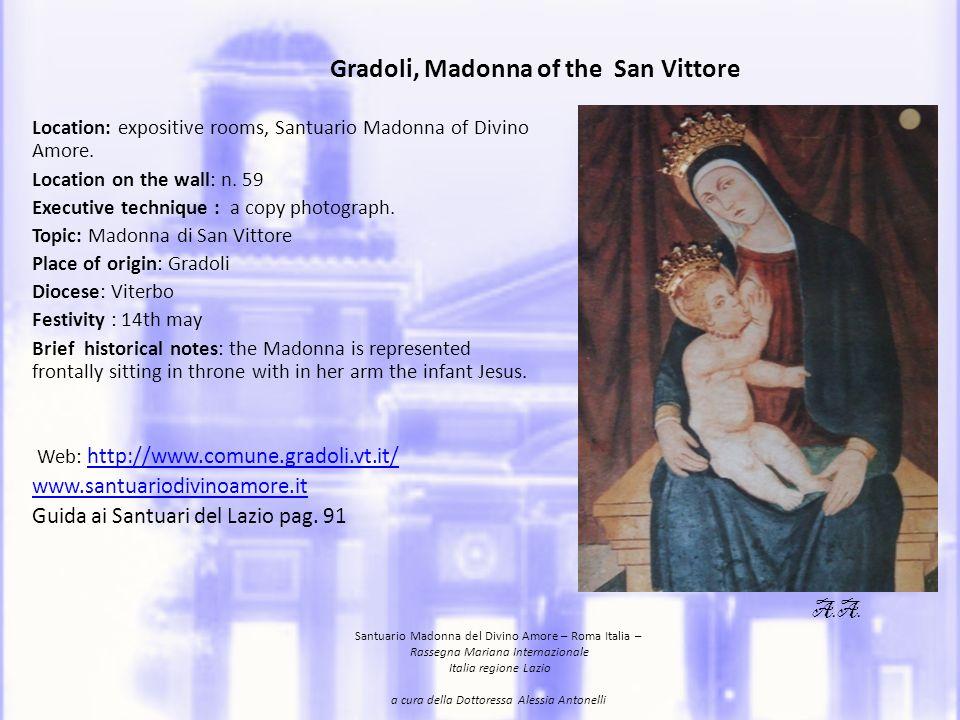 Gradoli, Virgen de San Vittore Localizaciòn en el Santuario Madonna del Divino Amore, Roma: zona de museo Ubicaciòn sobre la pared del espositiva de habitaciòn: n.