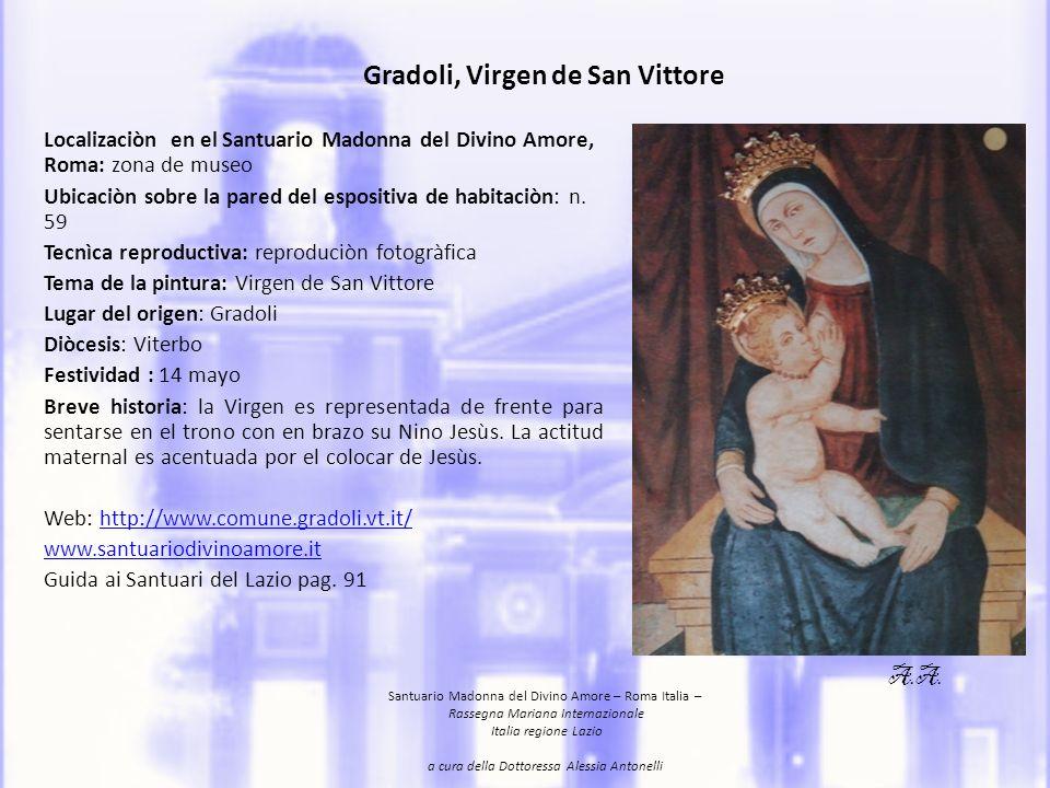 Gradoli, Virgen de San Vittore Localizaciòn en el Santuario Madonna del Divino Amore, Roma: zona de museo Ubicaciòn sobre la pared del espositiva de h