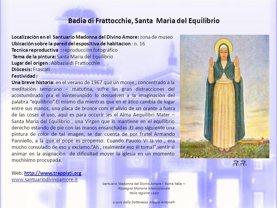 Cittareale, Madonna di Capo dAcqua Ubicazione: sale espositive, Santuario Madonna del Divino Amore,Roma.