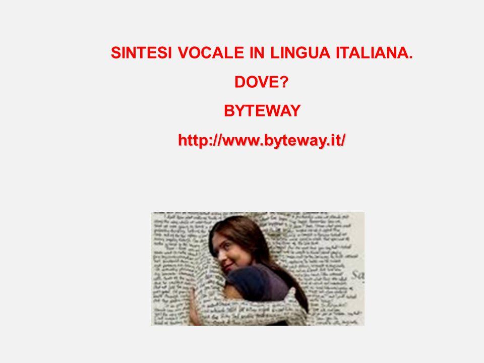 SINTESI VOCALE IN LINGUA ITALIANA. DOVE? BYTEWAYhttp://www.byteway.it/