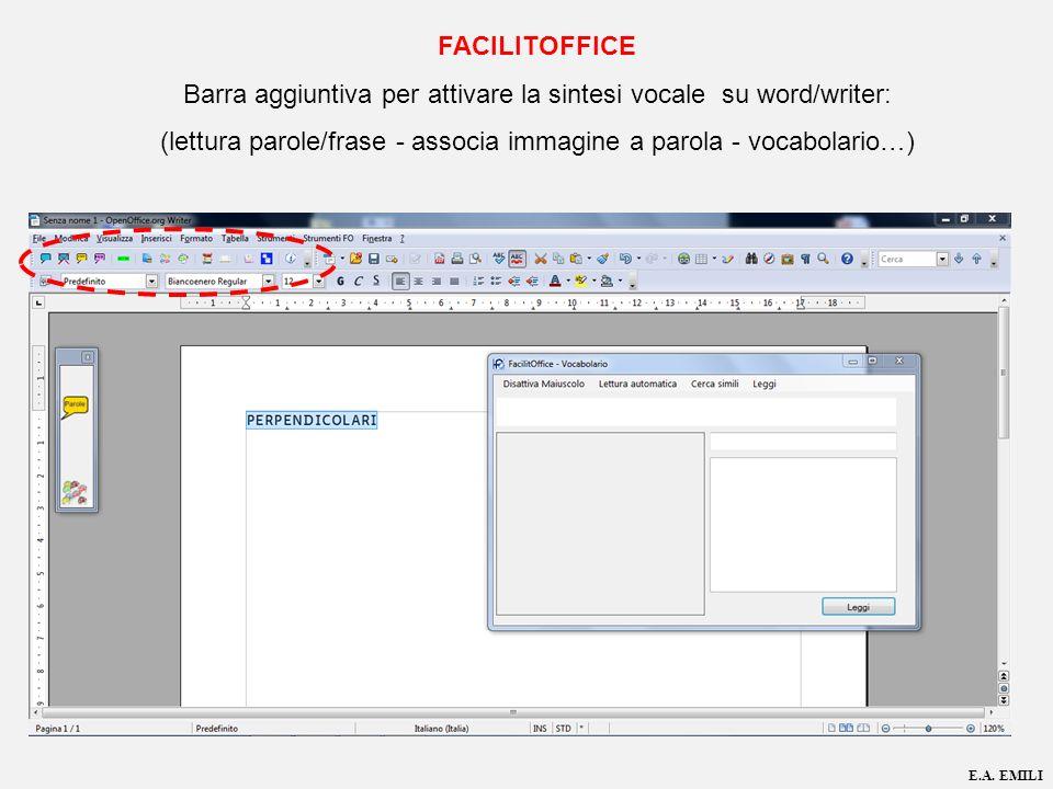 FACILITOFFICE Barra aggiuntiva per attivare la sintesi vocale su word/writer: (lettura parole/frase - associa immagine a parola - vocabolario…) E.A. E