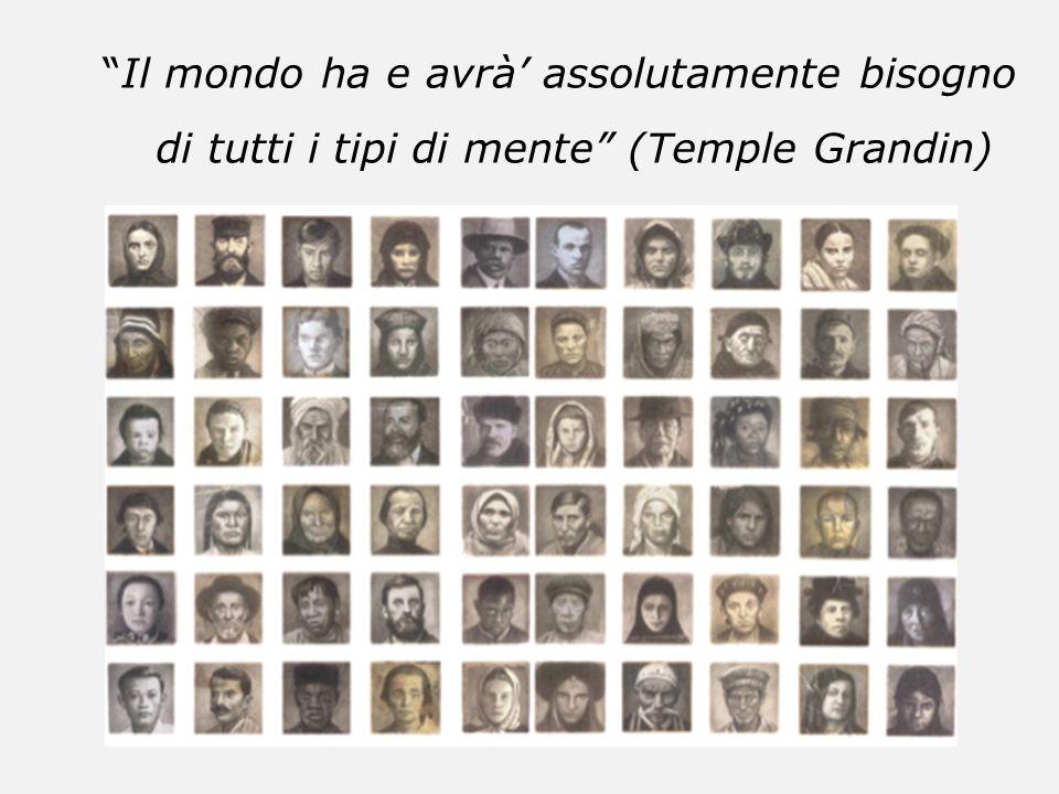 Il mondo ha e avrà assolutamente bisogno di tutti i tipi di mente (Temple Grandin)
