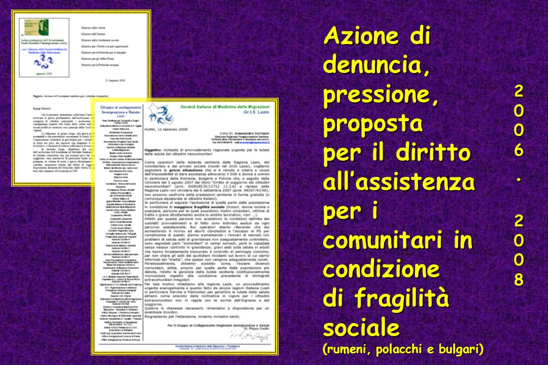 Azione di denuncia, pressione, proposta per il diritto allassistenza per i comunitari in condizione di fragilità sociale (rumeni, polacchi e bulgari) 2006.2008