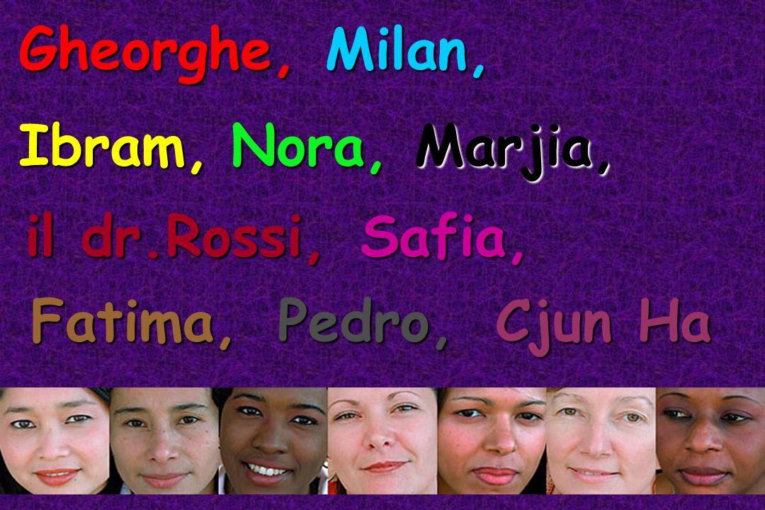 Gheorghe,Milan, Ibram, Nora, Nora, Marjia, il dr.Rossi,Safia, Fatima,Pedro,Cjun Ha
