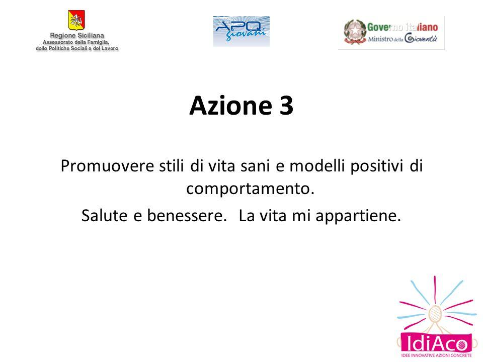 Azione 3 Promuovere stili di vita sani e modelli positivi di comportamento.