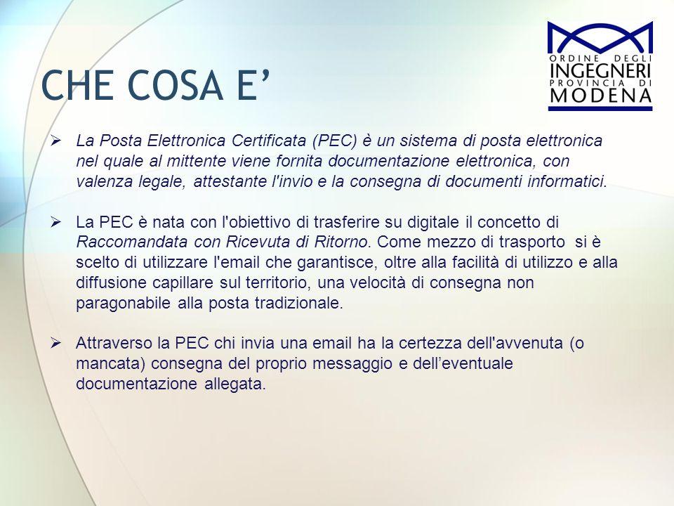 CHE COSA E La Posta Elettronica Certificata (PEC) è un sistema di posta elettronica nel quale al mittente viene fornita documentazione elettronica, co