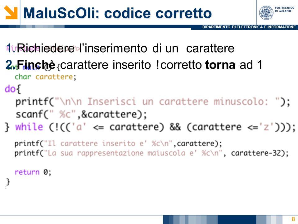 DIPARTIMENTO DI ELETTRONICA E INFORMAZIONE 19 cont = 0; while (cont < N) { …; cont++; } for (cont = 0; cont < N; cont++) { …; } Il ciclo for
