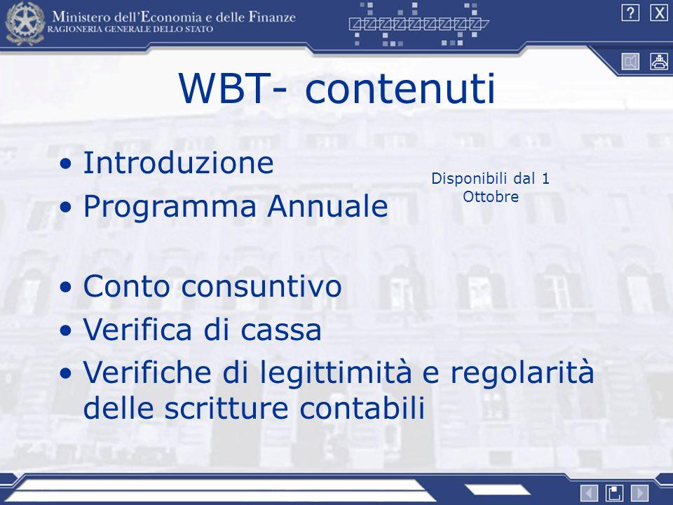 WBT- contenuti Conto consuntivo Verifica di cassa Verifiche di legittimità e regolarità delle scritture contabili Disponibili dal 1 Ottobre Introduzio