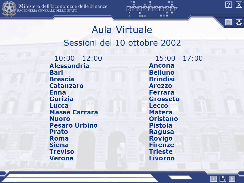 Aula Virtuale 15:00 17:00 Ancona Belluno Brindisi Arezzo Ferrara Grosseto Lecco Matera Oristano Pistoia Ragusa Rovigo Firenze Trieste Livorno 10:00 12