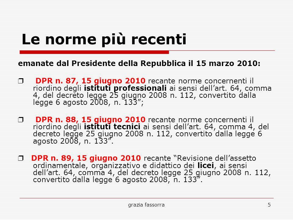 grazia fassorra5 Le norme più recenti emanate dal Presidente della Repubblica il 15 marzo 2010: DPR n. 87, 15 giugno 2010 recante norme concernenti il