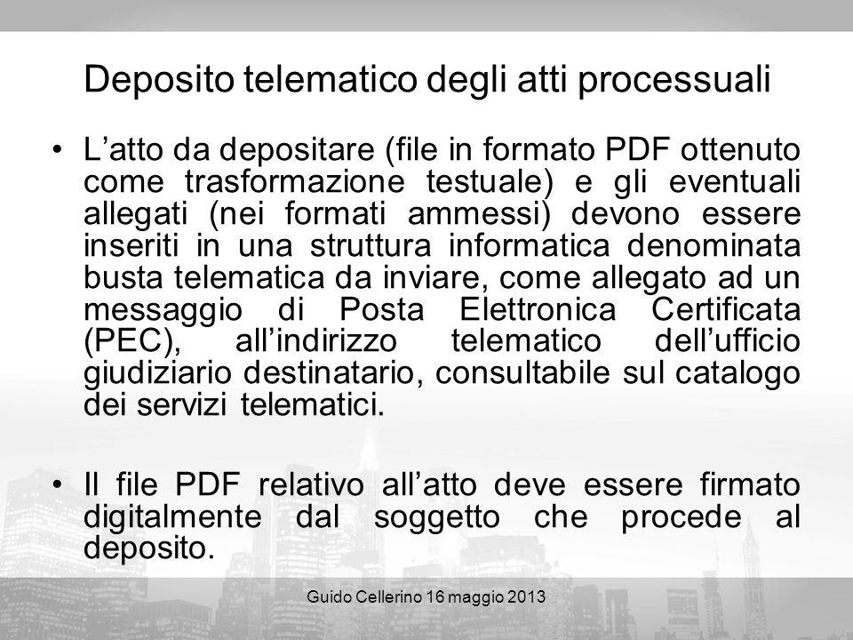 Guido Cellerino 16 maggio 2013 Deposito telematico degli atti processuali Latto da depositare (file in formato PDF ottenuto come trasformazione testua