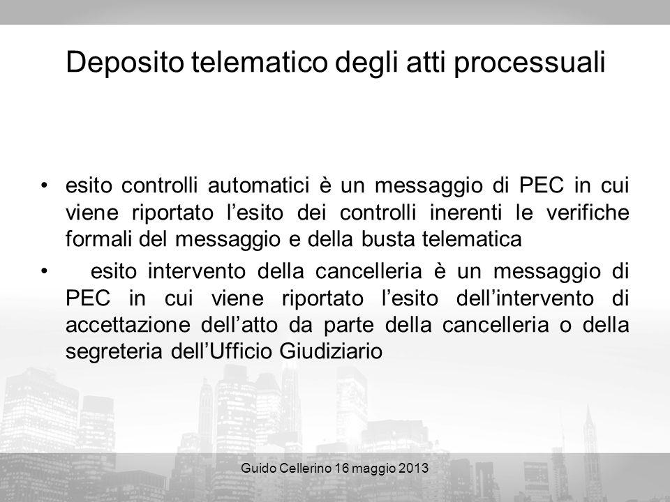 Guido Cellerino 16 maggio 2013 Deposito telematico degli atti processuali esito controlli automatici è un messaggio di PEC in cui viene riportato lesi
