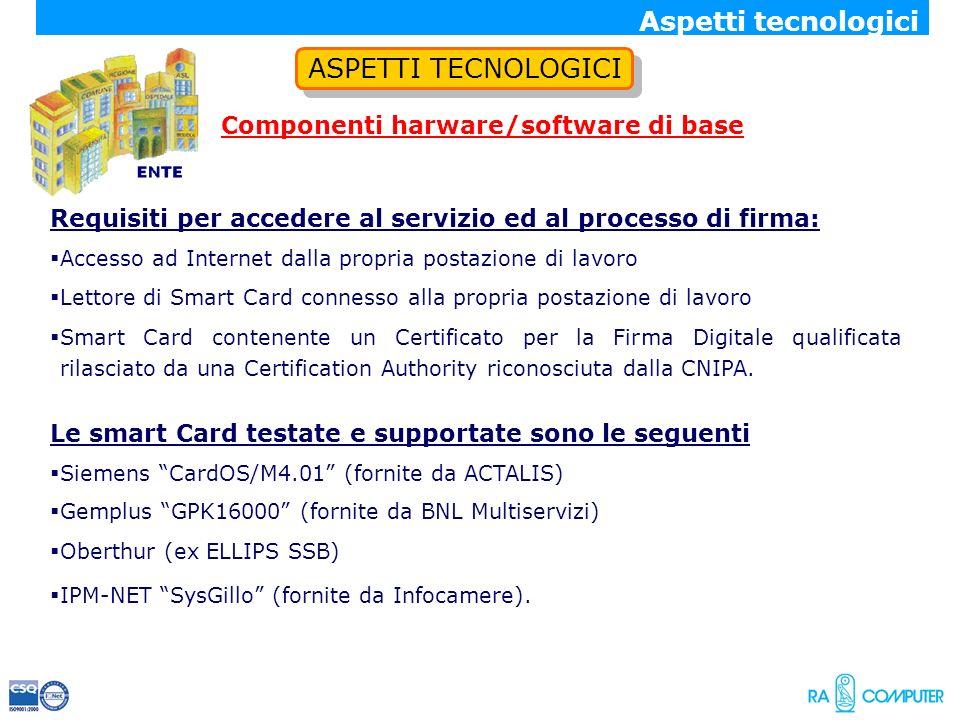 Componenti harware/software di base ENTE Requisiti per accedere al servizio ed al processo di firma: Accesso ad Internet dalla propria postazione di l
