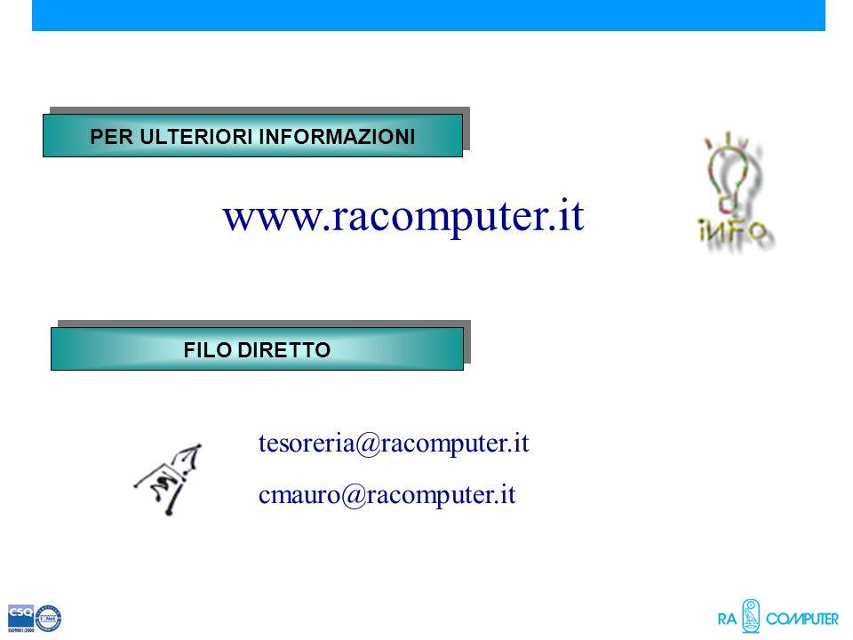 www.racomputer.it FILO DIRETTO PER ULTERIORI INFORMAZIONI tesoreria@racomputer.it cmauro@racomputer.it