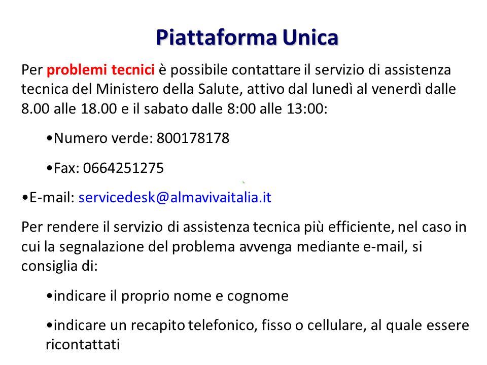 Piattaforma Unica Per problemi tecnici è possibile contattare il servizio di assistenza tecnica del Ministero della Salute, attivo dal lunedì al vener