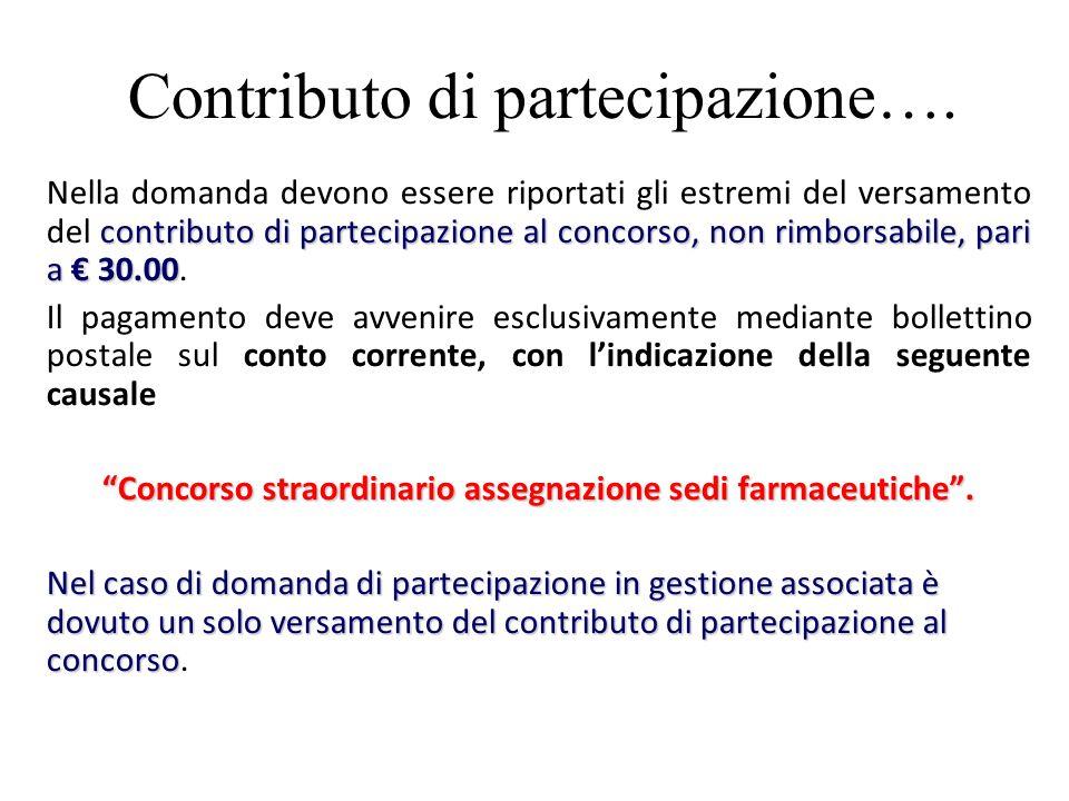 Contributo di partecipazione…. contributo di partecipazione al concorso, non rimborsabile, pari a 30.00 Nella domanda devono essere riportati gli estr