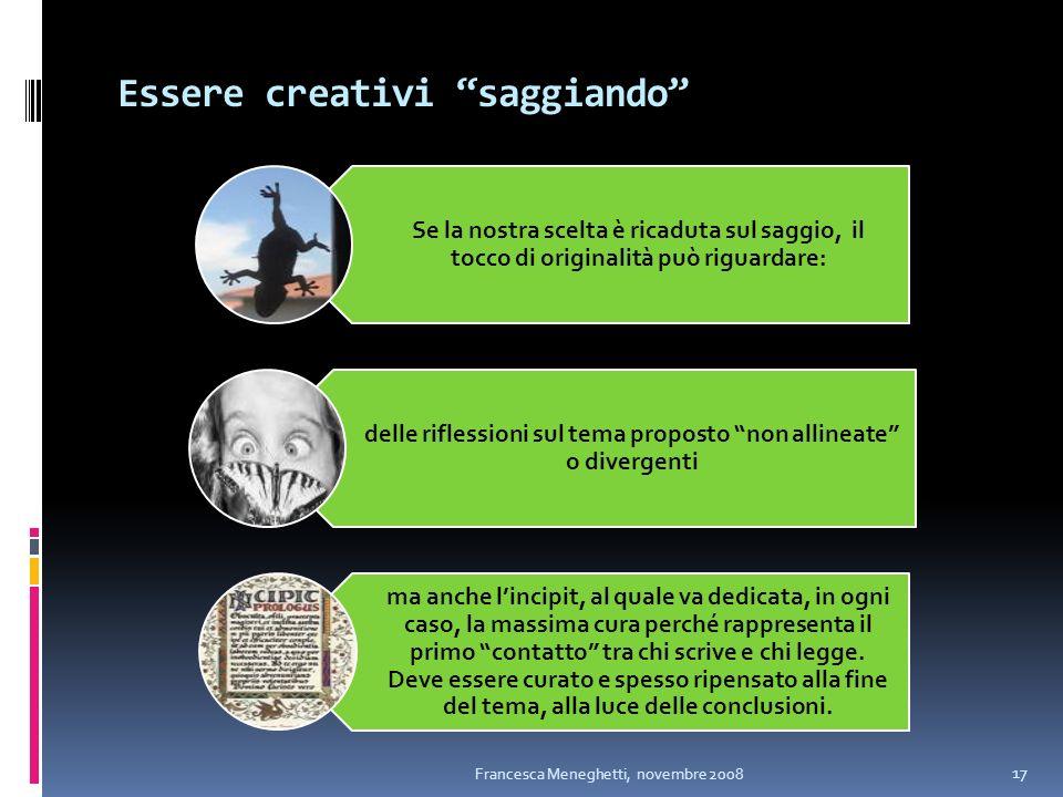 Essere creativi saggiando Se la nostra scelta è ricaduta sul saggio, il tocco di originalità può riguardare: delle riflessioni sul tema proposto non a