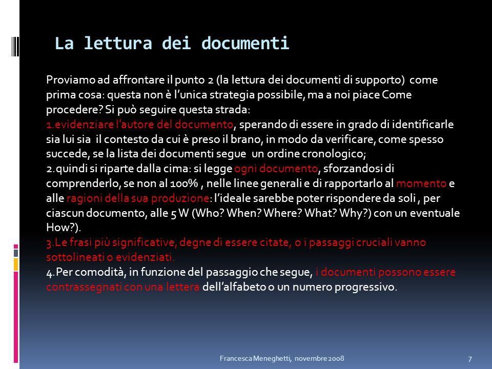La lettura dei documenti Proviamo ad affrontare il punto 2 (la lettura dei documenti di supporto) come prima cosa: questa non è lunica strategia possi