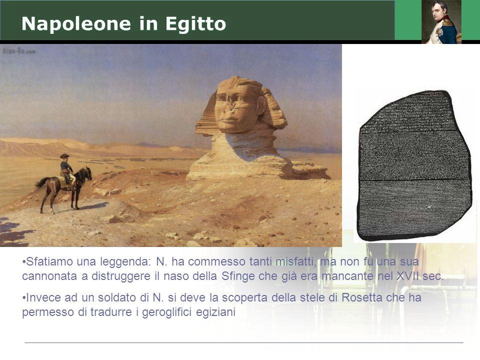 Napoleone in Egitto Sfatiamo una leggenda: N. ha commesso tanti misfatti, ma non fu una sua cannonata a distruggere il naso della Sfinge che già era m