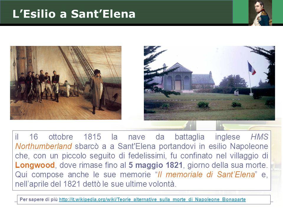 LEsilio a SantElena il 16 ottobre 1815 la nave da battaglia inglese HMS Northumberland sbarcò a a Sant'Elena portandovi in esilio Napoleone che, con u