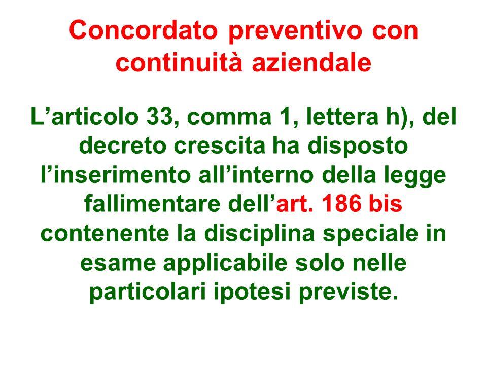 Concordato preventivo con continuità aziendale Larticolo 33, comma 1, lettera h), del decreto crescita ha disposto linserimento allinterno della legge