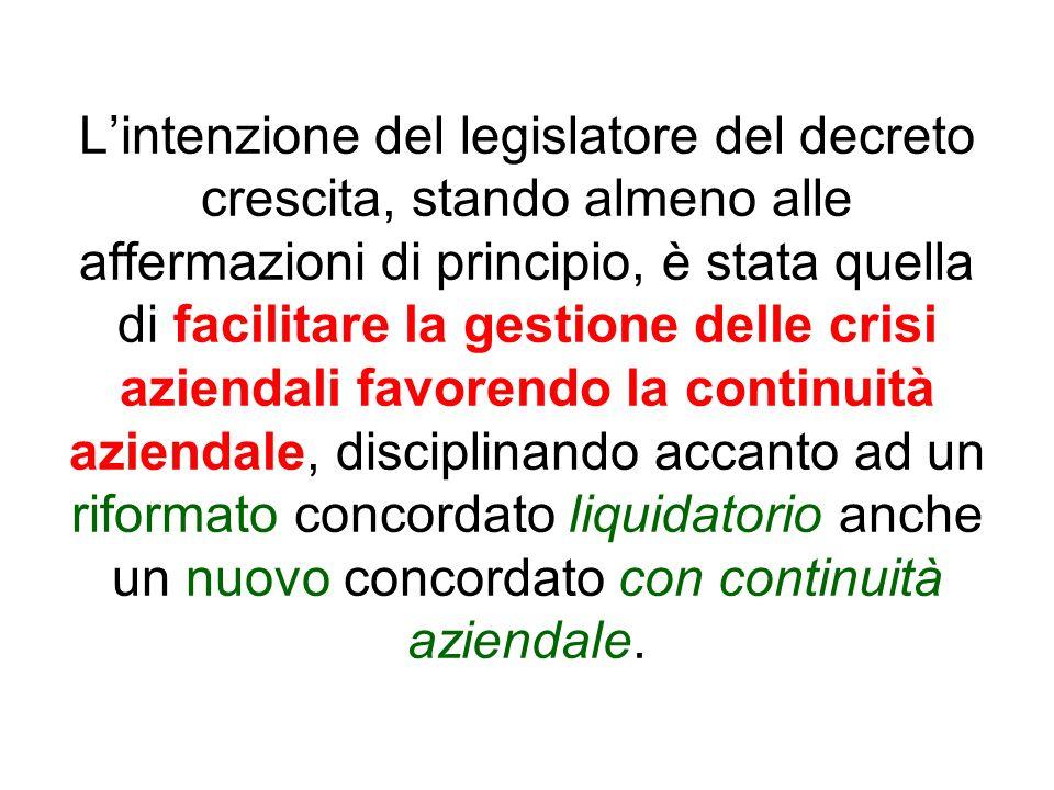 Lintenzione del legislatore del decreto crescita, stando almeno alle affermazioni di principio, è stata quella di facilitare la gestione delle crisi a