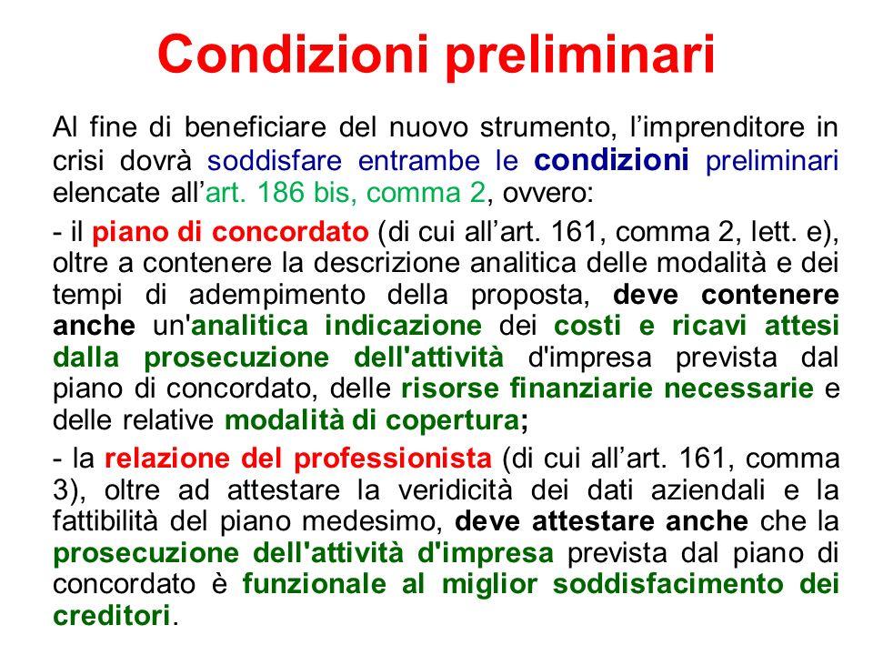 Condizioni preliminari Al fine di beneficiare del nuovo strumento, limprenditore in crisi dovrà soddisfare entrambe le condizioni preliminari elencate
