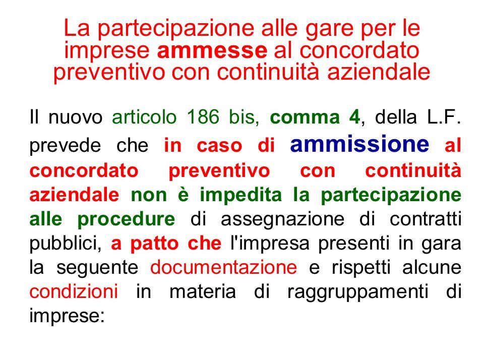 La partecipazione alle gare per le imprese ammesse al concordato preventivo con continuità aziendale Il nuovo articolo 186 bis, comma 4, della L.F. pr