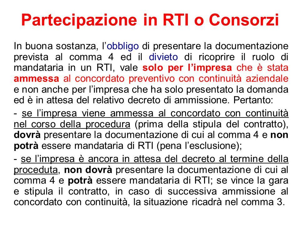 Partecipazione in RTI o Consorzi In buona sostanza, lobbligo di presentare la documentazione prevista al comma 4 ed il divieto di ricoprire il ruolo d