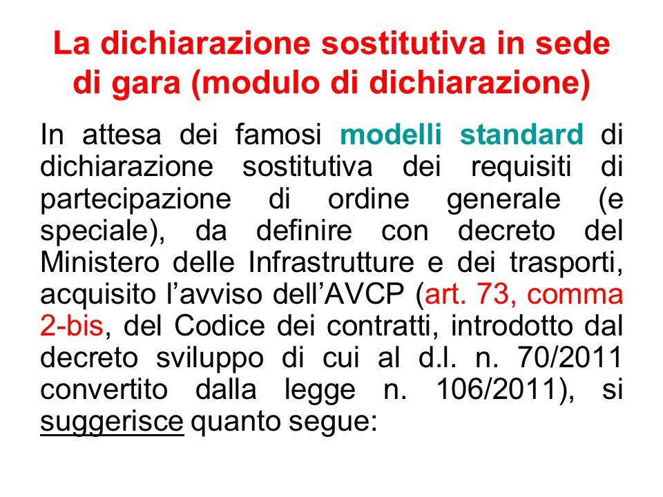 La dichiarazione sostitutiva in sede di gara (modulo di dichiarazione) In attesa dei famosi modelli standard di dichiarazione sostitutiva dei requisit