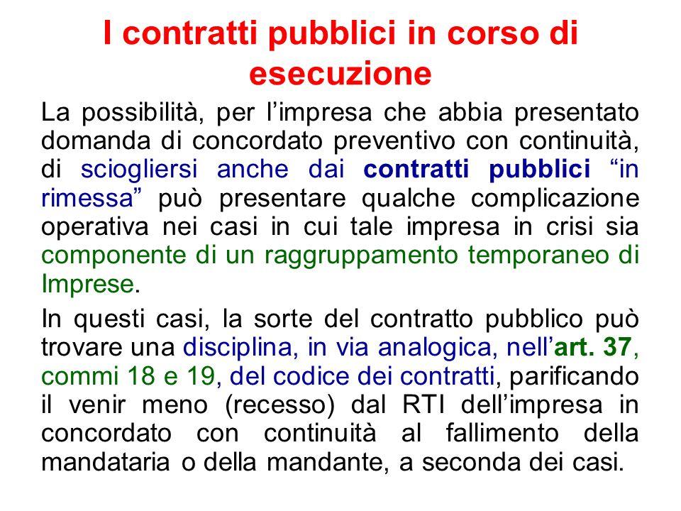 I contratti pubblici in corso di esecuzione La possibilità, per limpresa che abbia presentato domanda di concordato preventivo con continuità, di scio