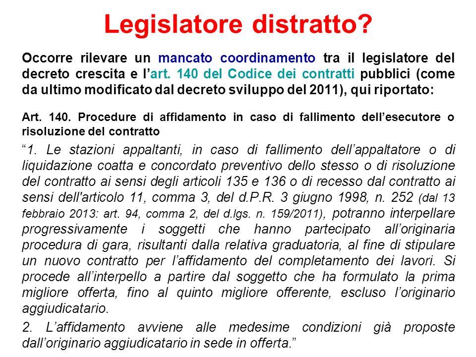 Legislatore distratto? Occorre rilevare un mancato coordinamento tra il legislatore del decreto crescita e lart. 140 del Codice dei contratti pubblici