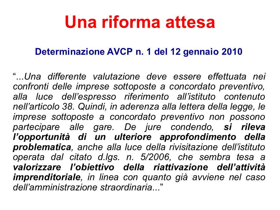Una riforma attesa Determinazione AVCP n. 1 del 12 gennaio 2010...Una differente valutazione deve essere effettuata nei confronti delle imprese sottop