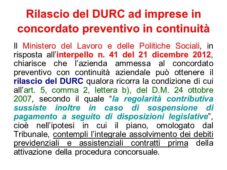 Rilascio del DURC ad imprese in concordato preventivo in continuità Il Ministero del Lavoro e delle Politiche Sociali, in risposta allinterpello n. 41