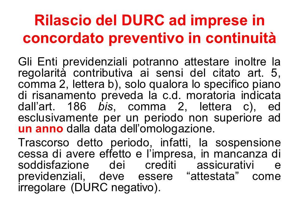 Rilascio del DURC ad imprese in concordato preventivo in continuità Gli Enti previdenziali potranno attestare inoltre la regolarità contributiva ai se