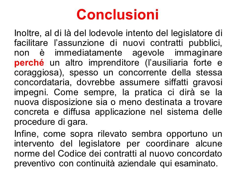 Conclusioni Inoltre, al di là del lodevole intento del legislatore di facilitare lassunzione di nuovi contratti pubblici, non è immediatamente agevole