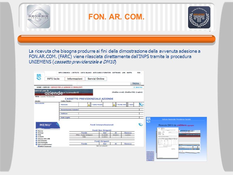 FON. AR. COM. La ricevuta che bisogna produrre ai fini della dimostrazione della avvenuta adesione a FON.AR.COM. (FARC) viene rilasciata direttamente