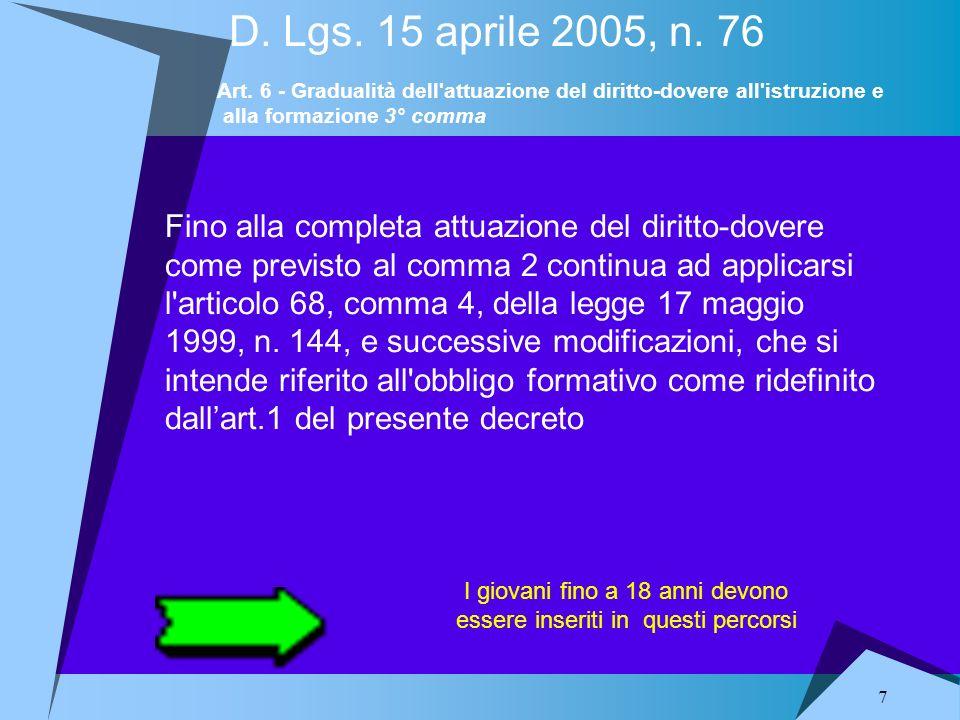 7 D. Lgs. 15 aprile 2005, n. 76 Fino alla completa attuazione del diritto-dovere come previsto al comma 2 continua ad applicarsi l'articolo 68, comma