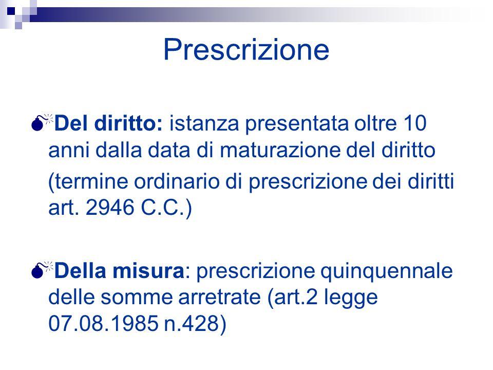 Prescrizione Del diritto: istanza presentata oltre 10 anni dalla data di maturazione del diritto (termine ordinario di prescrizione dei diritti art. 2